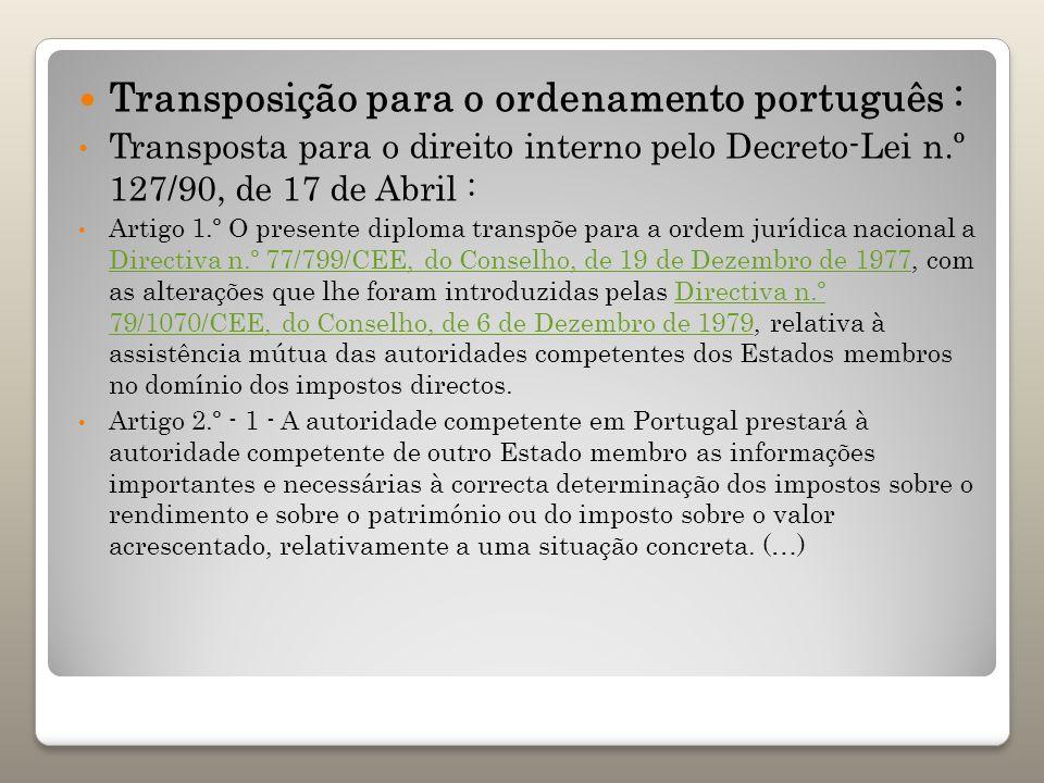 Transposição para o ordenamento português : Transposta para o direito interno pelo Decreto-Lei n.º 127/90, de 17 de Abril : Artigo 1.º O presente dipl