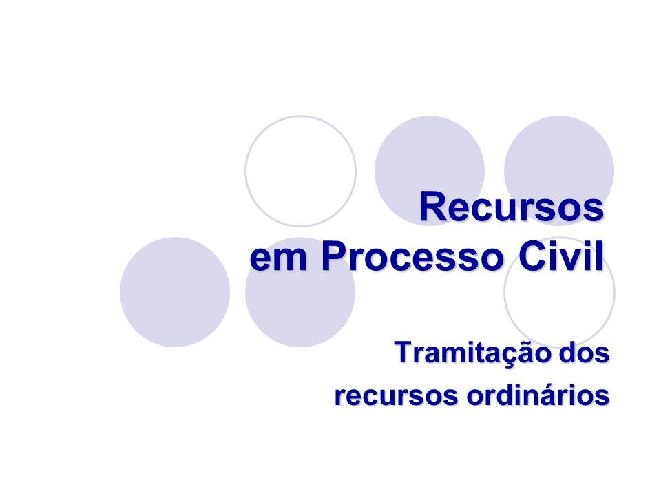 Recursos em Processo Civil Tramitação dos recursos ordinários