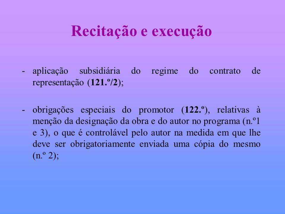 Recitação e execução -aplicação subsidiária do regime do contrato de representação (121.º/2); -obrigações especiais do promotor (122.º), relativas à m