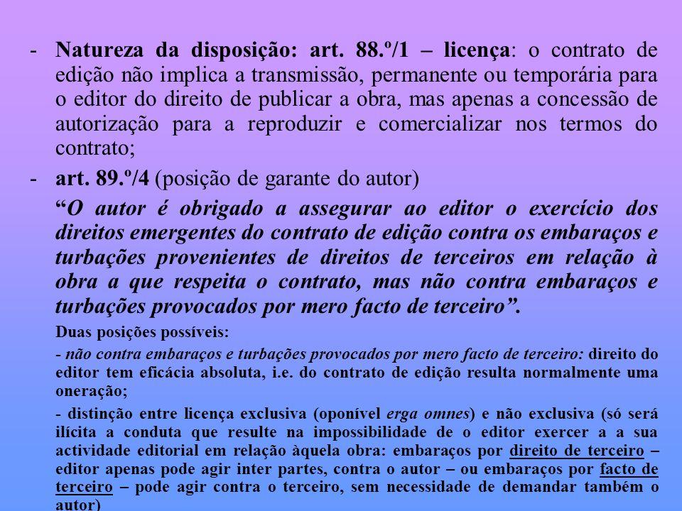 -Natureza da disposição: art. 88.º/1 – licença: o contrato de edição não implica a transmissão, permanente ou temporária para o editor do direito de p