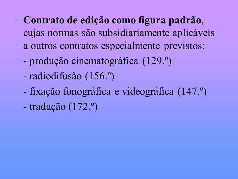 -Contrato de edição como figura padrão, cujas normas são subsidiariamente aplicáveis a outros contratos especialmente previstos: - produção cinematogr