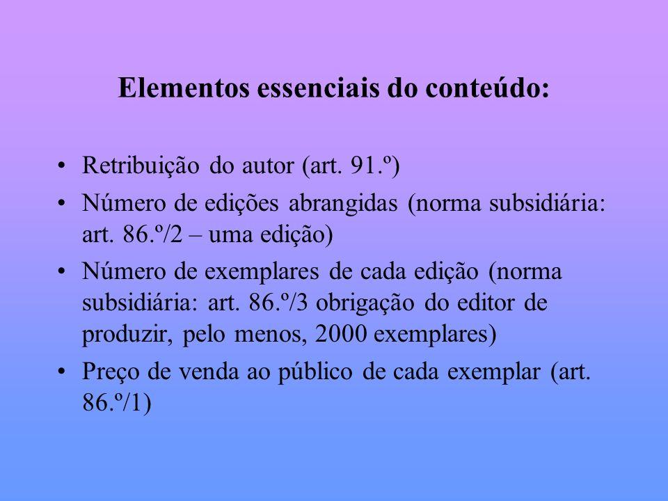 Elementos essenciais do conteúdo: Retribuição do autor (art. 91.º) Número de edições abrangidas (norma subsidiária: art. 86.º/2 – uma edição) Número d