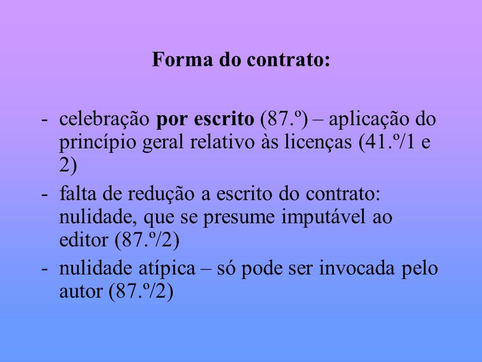 Forma do contrato: -celebração por escrito (87.º) – aplicação do princípio geral relativo às licenças (41.º/1 e 2) -falta de redução a escrito do cont