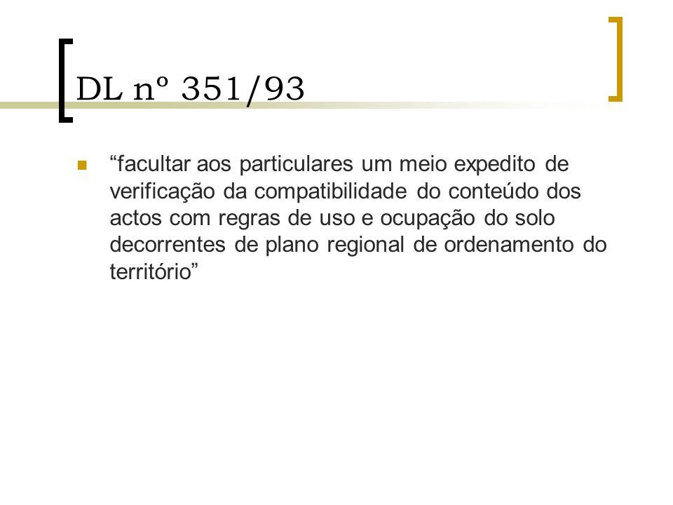 DL nº 351/93 facultar aos particulares um meio expedito de verificação da compatibilidade do conteúdo dos actos com regras de uso e ocupação do solo d