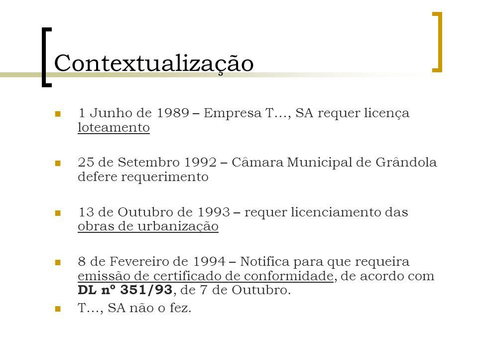 Contextualização 1 Junho de 1989 – Empresa T…, SA requer licença loteamento 25 de Setembro 1992 – Câmara Municipal de Grândola defere requerimento 13