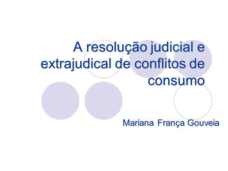 A resolução judicial e extrajudical de conflitos de consumo Mariana França Gouveia