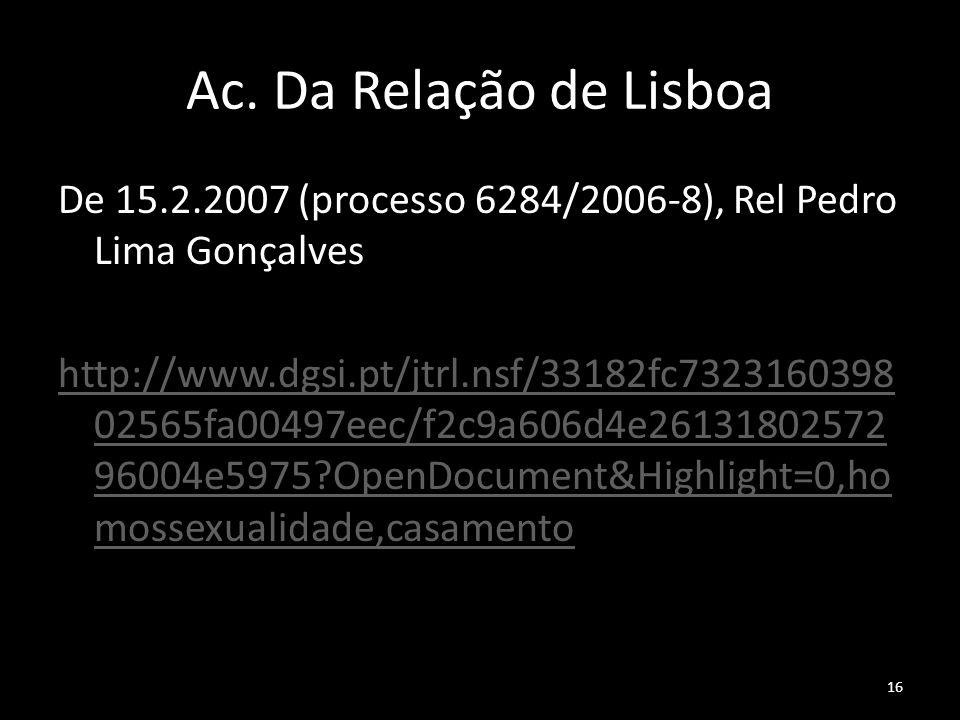 16 Ac. Da Relação de Lisboa De 15.2.2007 (processo 6284/2006-8), Rel Pedro Lima Gonçalves http://www.dgsi.pt/jtrl.nsf/33182fc7323160398 02565fa00497ee