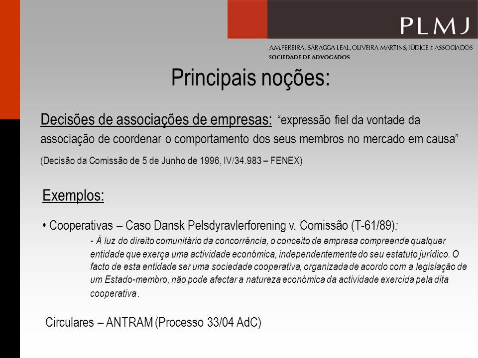 Principais noções: Decisões de associações de empresas: expressão fiel da vontade da associação de coordenar o comportamento dos seus membros no merca