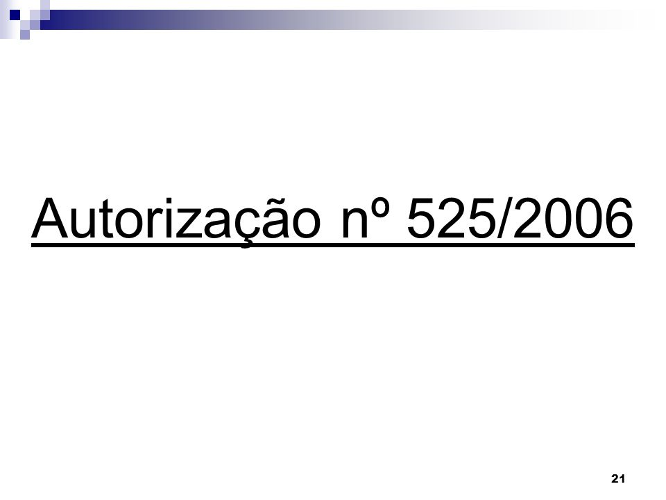 21 Autorização nº 525/2006
