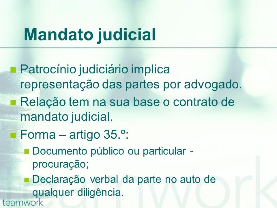 Mandato judicial Patrocínio judiciário implica representação das partes por advogado. Relação tem na sua base o contrato de mandato judicial. Forma –