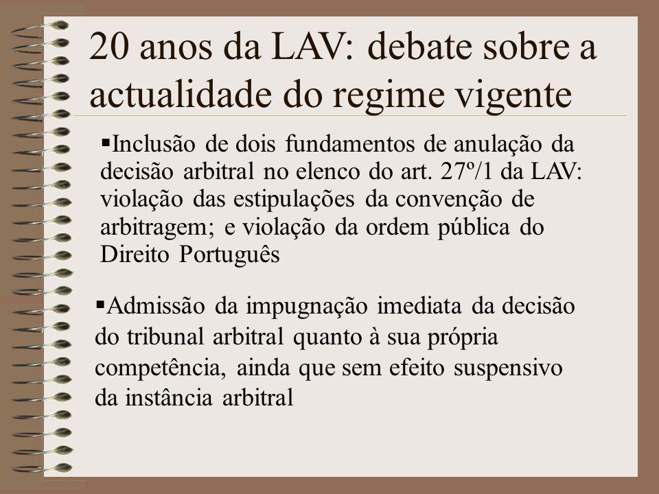 20 anos da LAV: debate sobre a actualidade do regime vigente Inclusão de dois fundamentos de anulação da decisão arbitral no elenco do art. 27º/1 da L