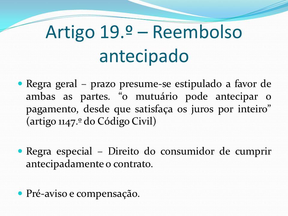 Artigo 19.º – Reembolso antecipado Regra geral – prazo presume-se estipulado a favor de ambas as partes.