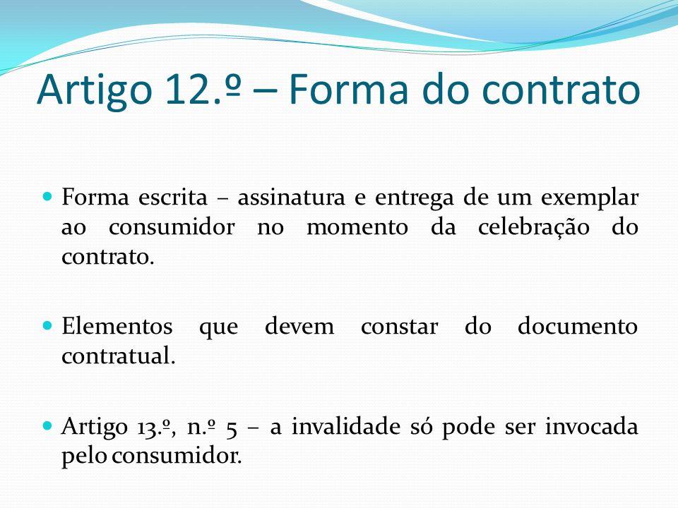 Artigo 17.º – Direito de arrependimento Remissão para a aula em que falámos especificamente sobre o direito de arrependimento.