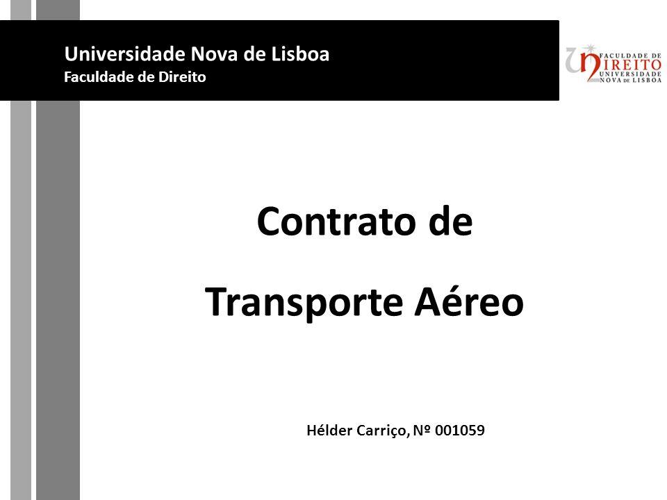 Hélder Carriço, Nº 001059 Universidade Nova de Lisboa Faculdade de Direito Contrato de Transporte Aéreo