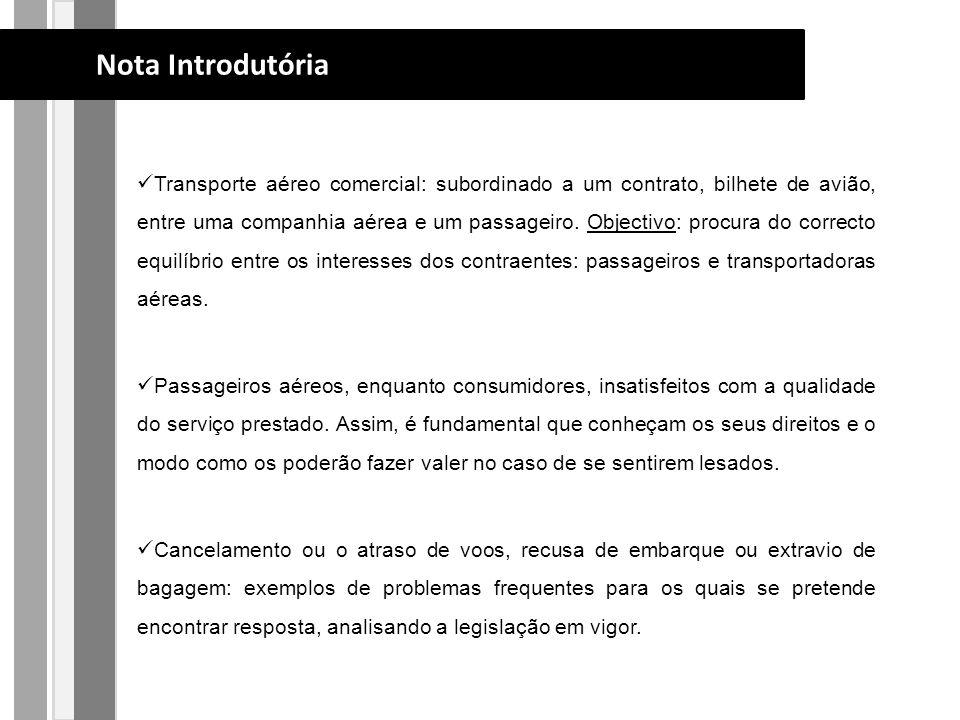 Transporte aéreo comercial: subordinado a um contrato, bilhete de avião, entre uma companhia aérea e um passageiro.