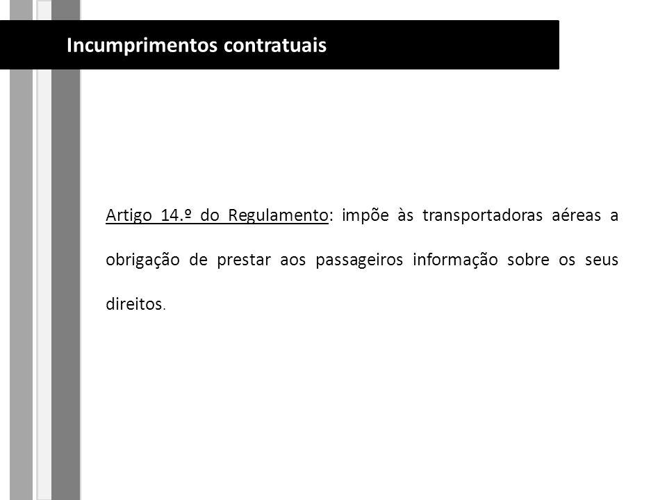 Artigo 14.º do Regulamento: impõe às transportadoras aéreas a obrigação de prestar aos passageiros informação sobre os seus direitos.