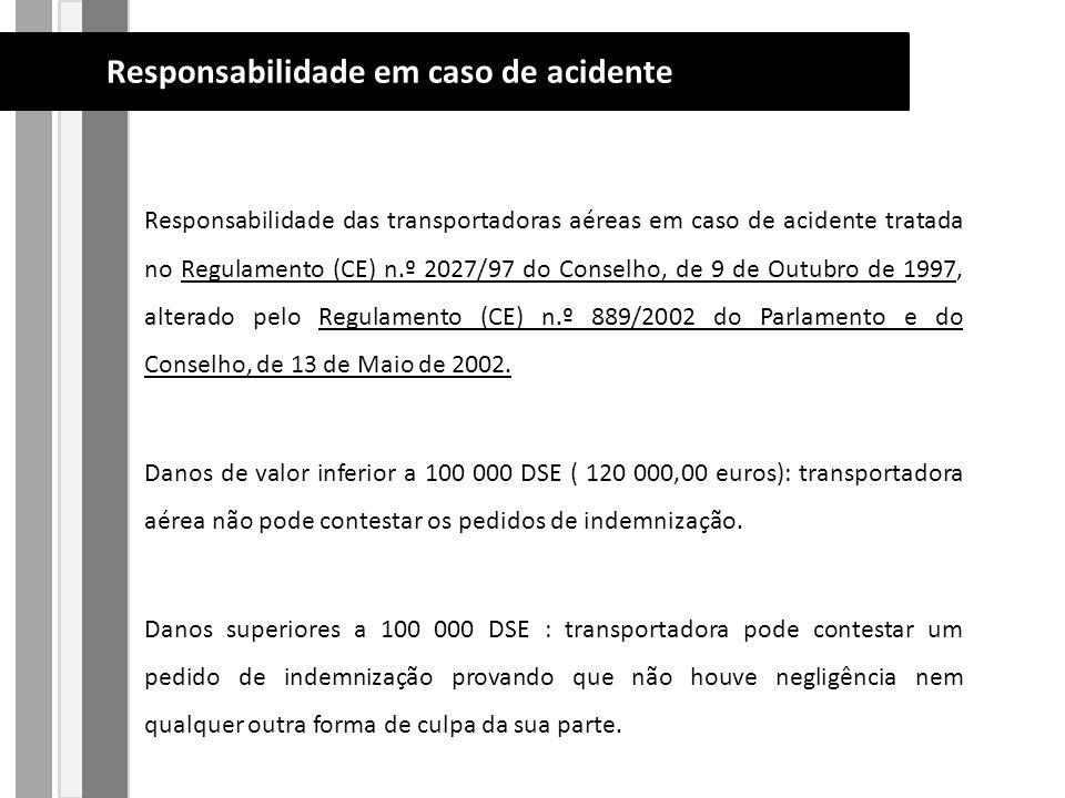 Responsabilidade das transportadoras aéreas em caso de acidente tratada no Regulamento (CE) n.º 2027/97 do Conselho, de 9 de Outubro de 1997, alterado pelo Regulamento (CE) n.º 889/2002 do Parlamento e do Conselho, de 13 de Maio de 2002.