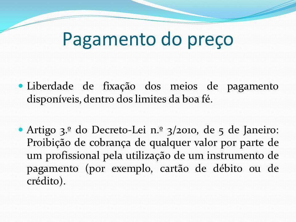 Pagamento do preço Liberdade de fixação dos meios de pagamento disponíveis, dentro dos limites da boa fé. Artigo 3.º do Decreto-Lei n.º 3/2010, de 5 d
