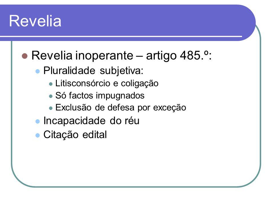 Revelia Revelia inoperante – artigo 485.º: Direitos indisponíveis Exigência de documento escrito (forma ou prova) Factos impossíveis ou notoriamente inexistentes
