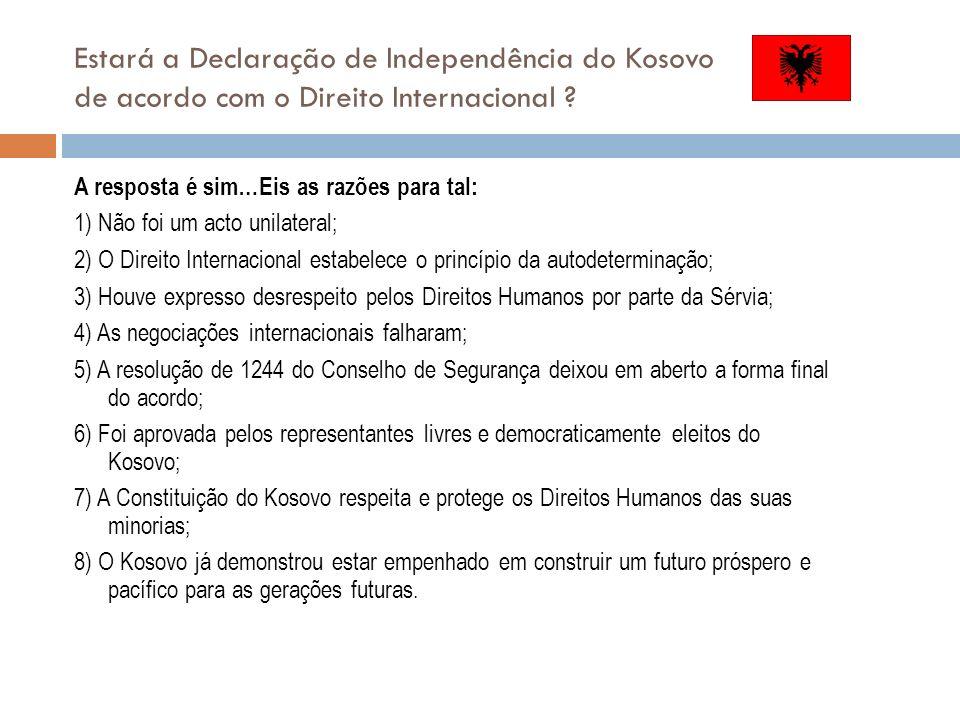Conclusão A Declaração de Independência do Kosovo não deve ser designada por unilateral.