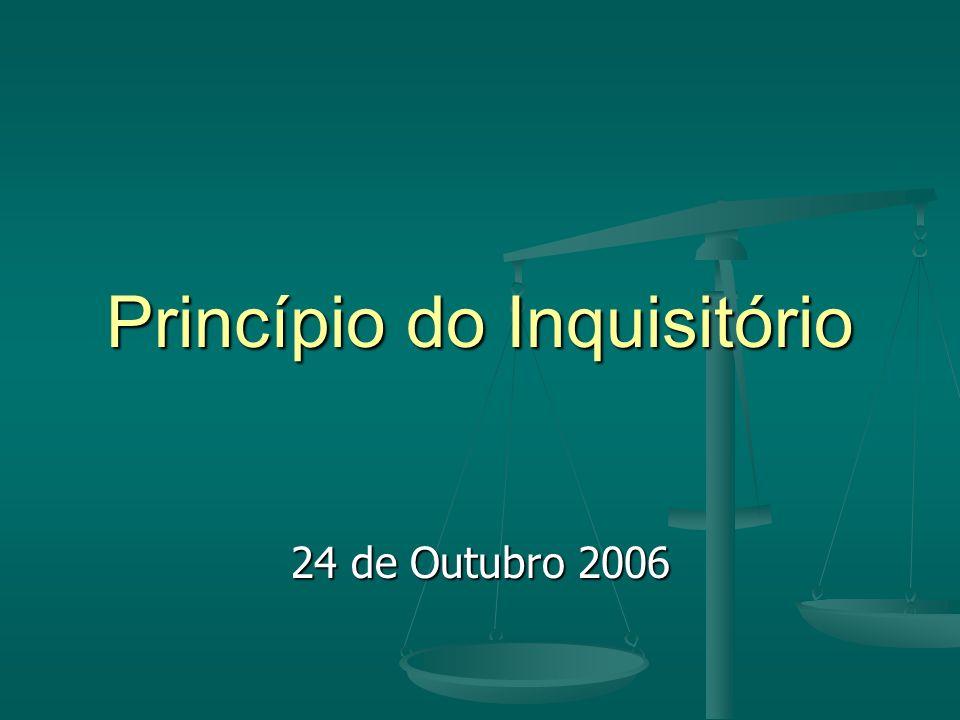 Princípio do Inquisitório 24 de Outubro 2006