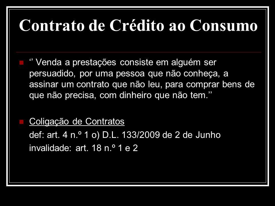 Contrato de Crédito ao Consumo Venda a prestações consiste em alguém ser persuadido, por uma pessoa que não conheça, a assinar um contrato que não leu