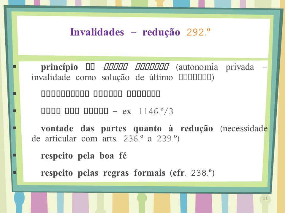 Invalidades – redução 292. º princípio do favor negotii ( autonomia privada – invalidade como solução de último recurso ) invalidade apenas parcial po
