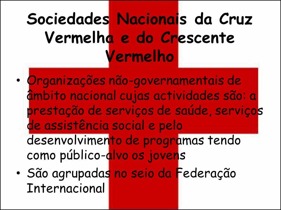 Sociedades Nacionais da Cruz Vermelha e do Crescente Vermelho Organizações não-governamentais de âmbito nacional cujas actividades são: a prestação de