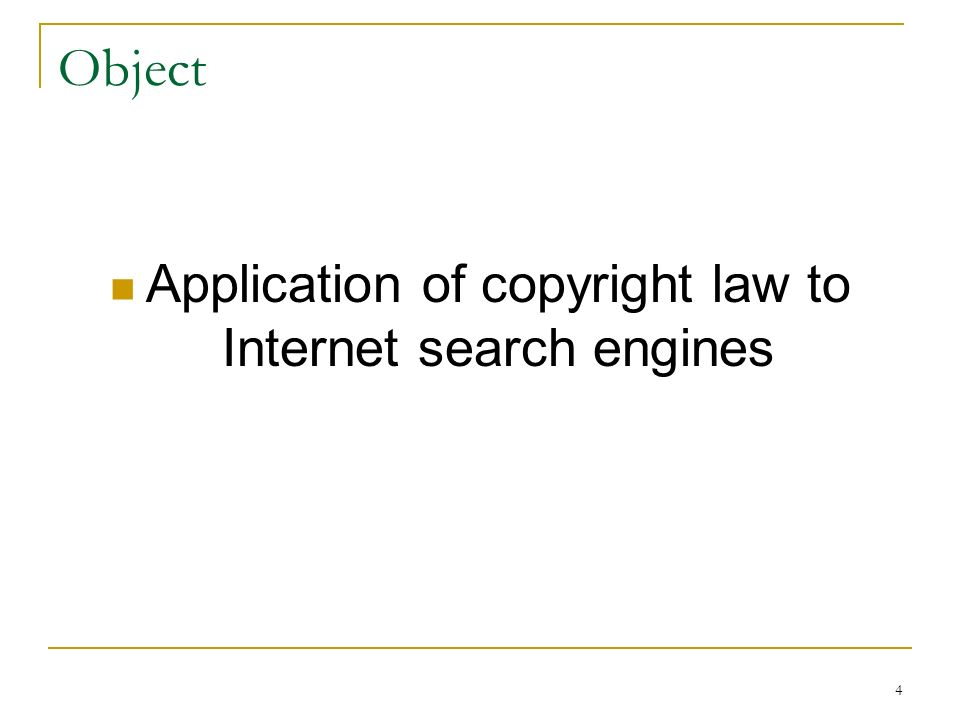 4 Object Application of copyright law to Internet search engines