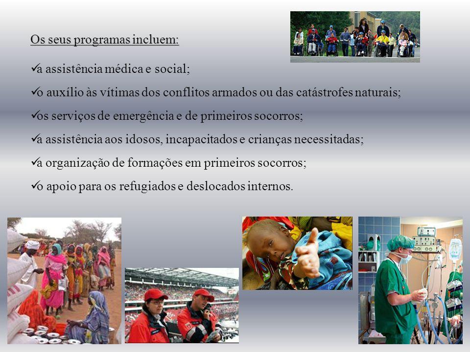Os seus programas incluem: a assistência médica e social; o auxílio às vítimas dos conflitos armados ou das catástrofes naturais; os serviços de emerg