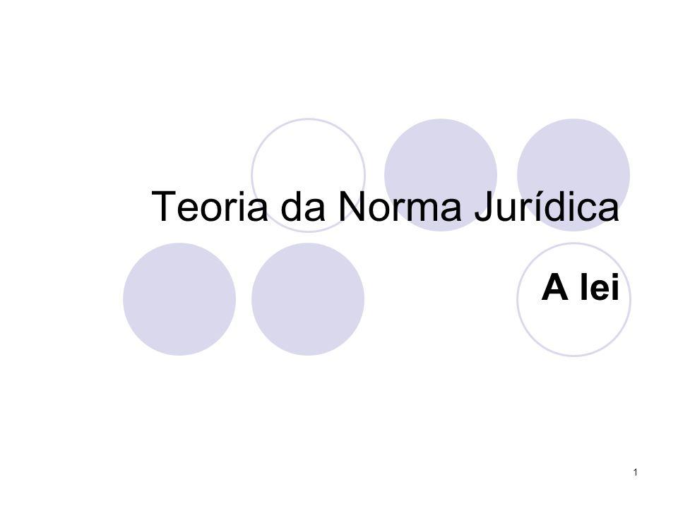 1 Teoria da Norma Jurídica A lei