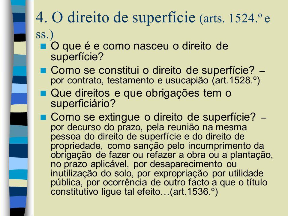 4. O direito de superfície (arts. 1524.º e ss.) O que é e como nasceu o direito de superfície? Como se constitui o direito de superfície? – por contra