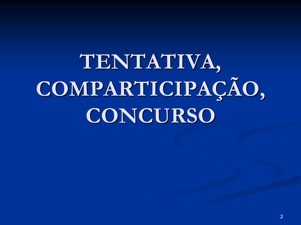 2 TENTATIVA, COMPARTICIPAÇÃO, CONCURSO