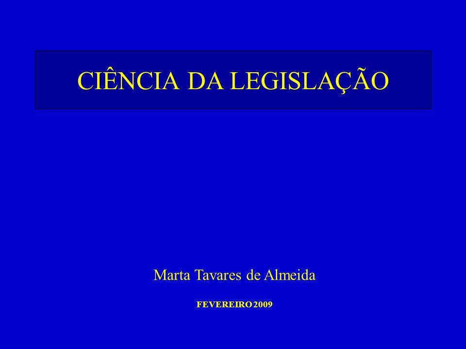 CIÊNCIA DA LEGISLAÇÃO Marta Tavares de Almeida FEVEREIRO 2009