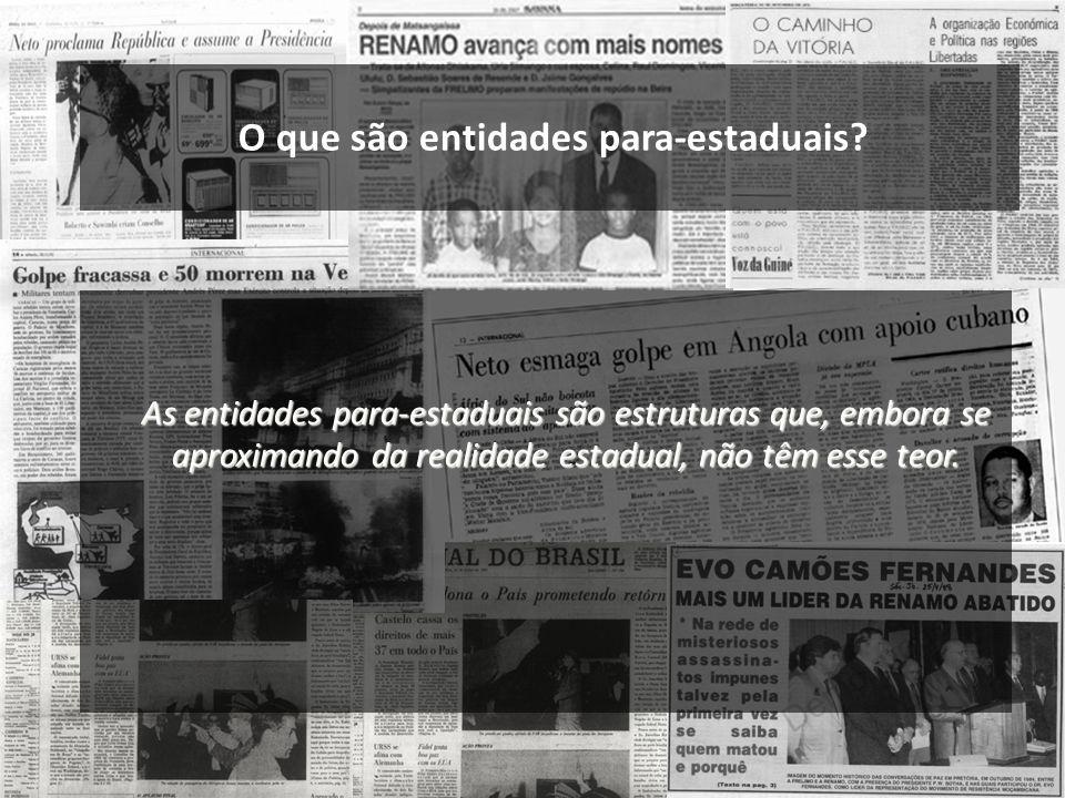 As entidades para-estaduais são estruturas que, embora se aproximando da realidade estadual, não têm esse teor. O que são entidades para-estaduais?