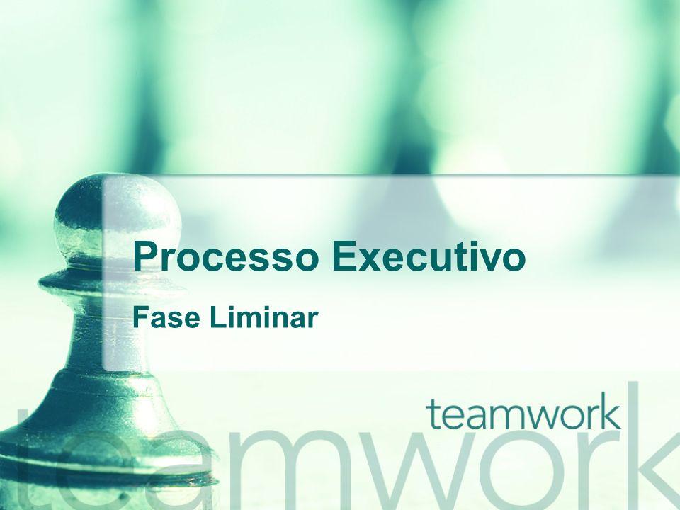 Processo Executivo Fase Liminar