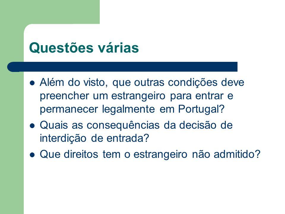 Questões várias Além do visto, que outras condições deve preencher um estrangeiro para entrar e permanecer legalmente em Portugal.