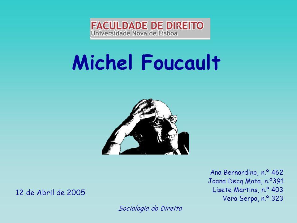 Breve biografia de Foucault Paul Michel Foucault nasceu em Poitiers ( França) a 15 de Outubro de 1926 Não quis continuar a tradição familiar Anunciou que queria ser professor de história Era homossexual Estas diferenças e escolhas e ter sido capaz de superar a censura fortaleceram-no: Capacitando-o para intervir nos combates intelectuais Tornando-o obcecado por ocupar os primeiros lugares no estudo