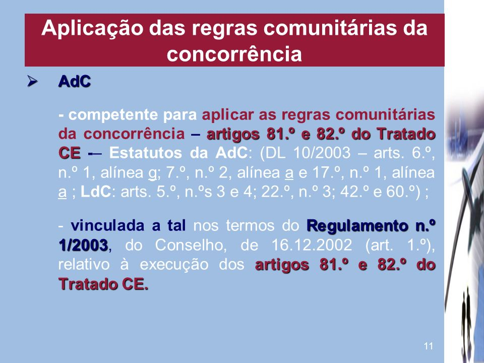 11 AdC AdC artigos 81.º e 82.º do Tratado CE - competente para aplicar as regras comunitárias da concorrência – artigos 81.º e 82.º do Tratado CE -– E