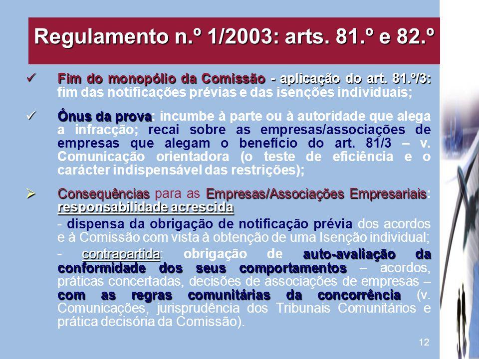 12 Fim do monopólio da Comissão - aplicação do art. 81.º/3: Fim do monopólio da Comissão - aplicação do art. 81.º/3: fim das notificações prévias e da