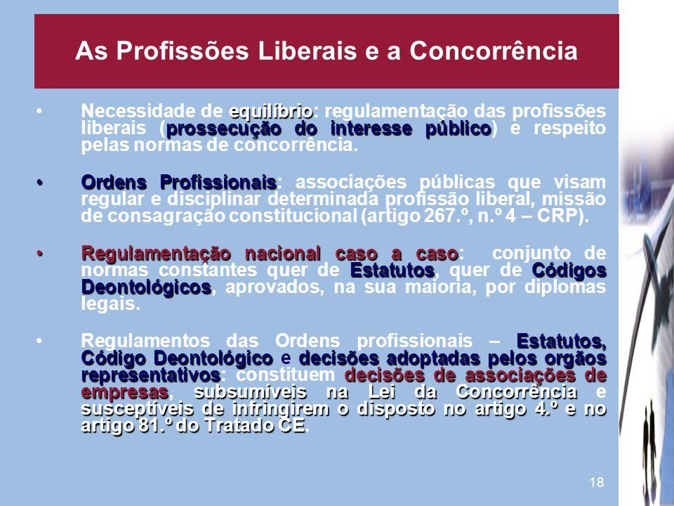 18 equilíbrio prossecução do interesse públicoNecessidade de equilíbrio: regulamentação das profissões liberais (prossecução do interesse público) e r