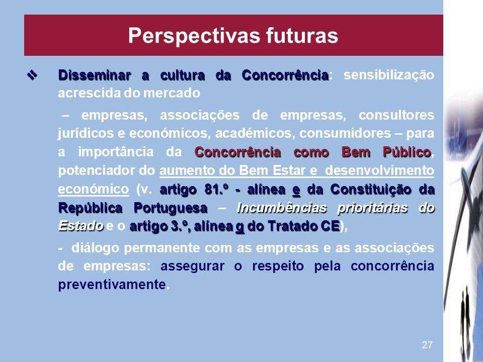 27 Disseminar a cultura da Concorrência Disseminar a cultura da Concorrência: sensibilização acrescida do mercado Concorrência como Bem Público artigo