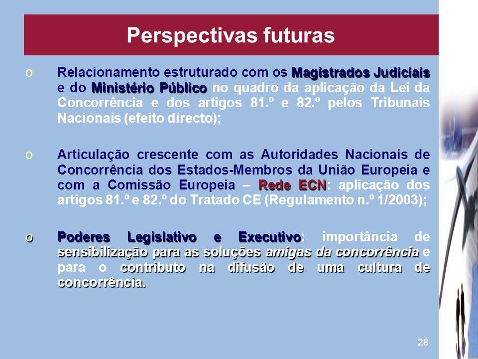 28 Magistrados Judiciais Ministério Público oRelacionamento estruturado com os Magistrados Judiciais e do Ministério Público no quadro da aplicação da