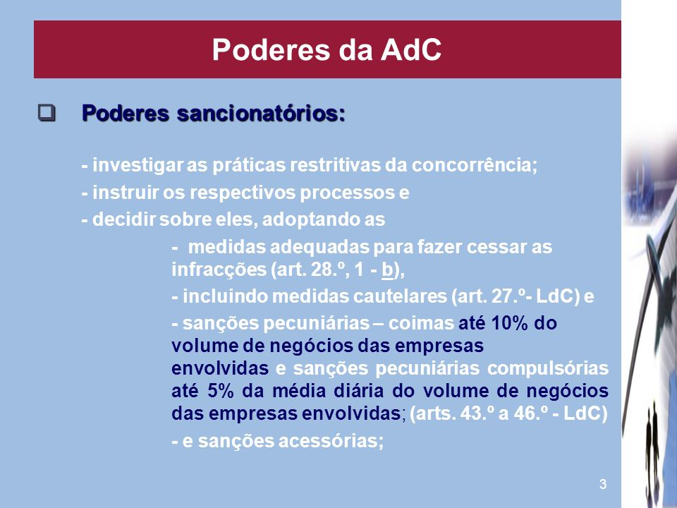 4 Poderes de supervisão (art.7.º/3 - Estatutos): Poderes de supervisão (art.