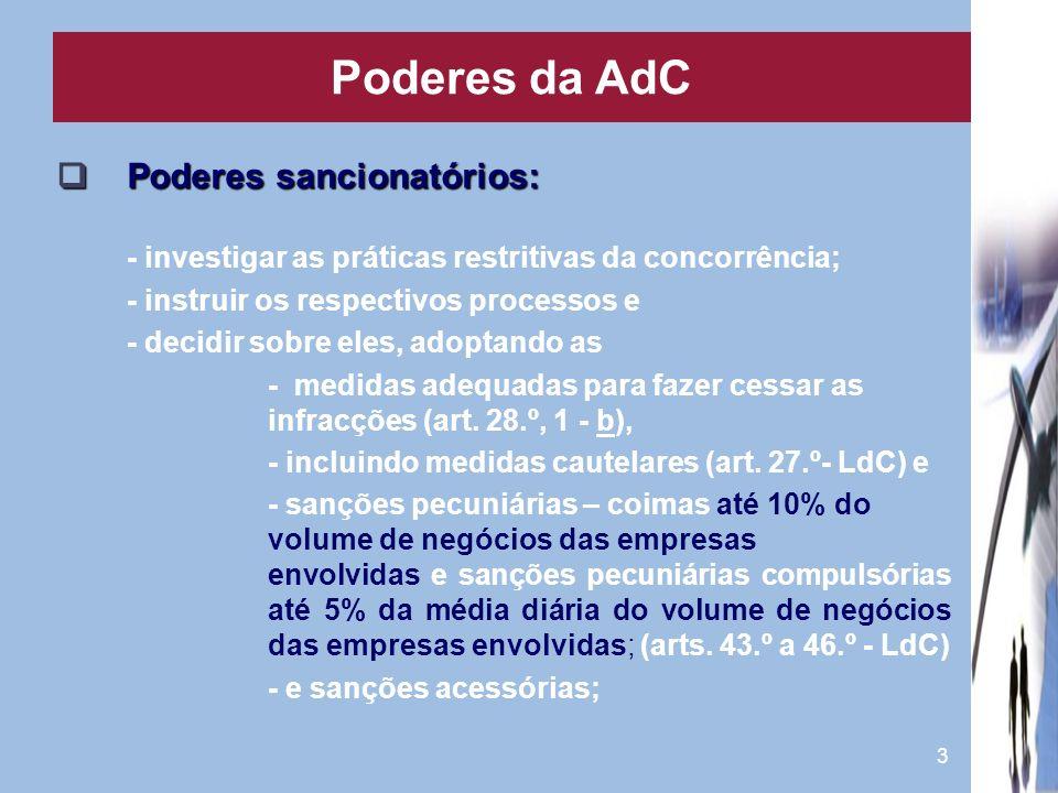 3 Poderes sancionatórios: Poderes sancionatórios: - investigar as práticas restritivas da concorrência; - instruir os respectivos processos e - decidi