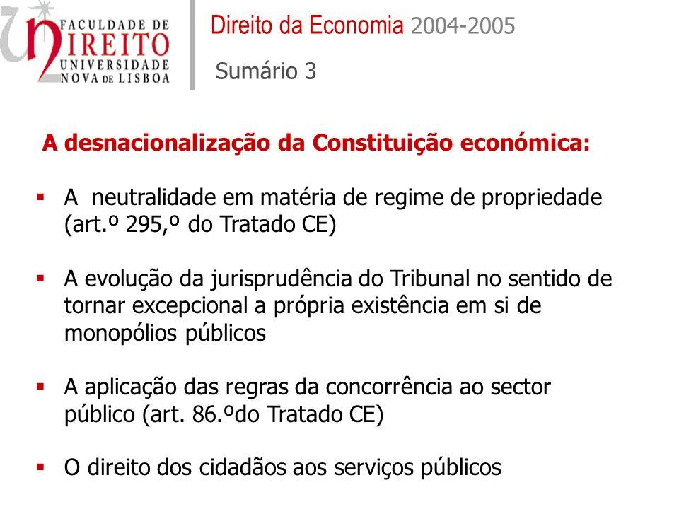 A desnacionalização da Constituição económica: A neutralidade em matéria de regime de propriedade (art.º 295,º do Tratado CE) A evolução da jurisprudê