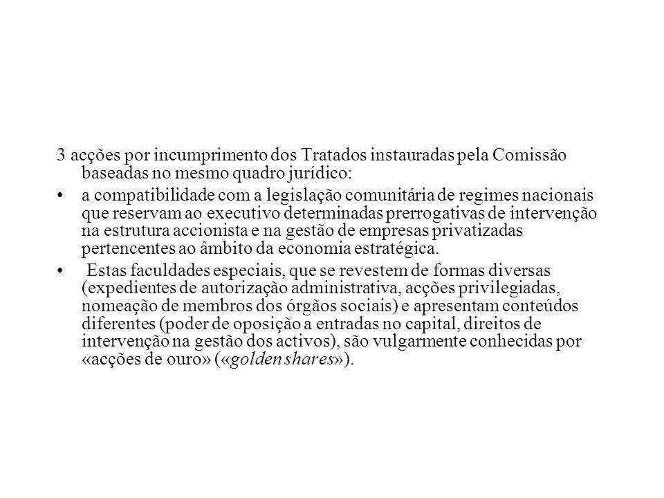 3 acções por incumprimento dos Tratados instauradas pela Comissão baseadas no mesmo quadro jurídico: a compatibilidade com a legislação comunitária de