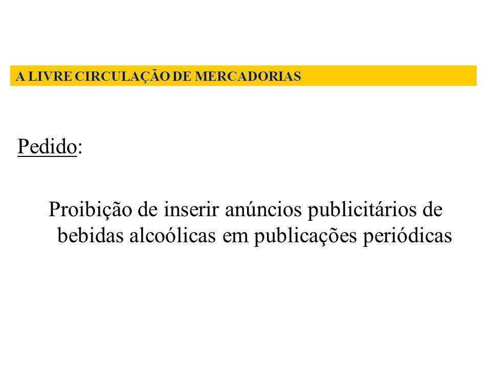 Pedido: Proibição de inserir anúncios publicitários de bebidas alcoólicas em publicações periódicas A LIVRE CIRCULAÇÃO DE MERCADORIAS