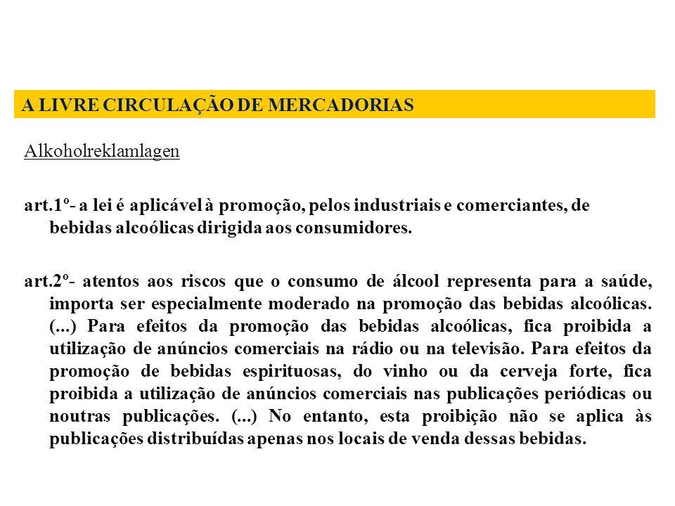 Alkoholreklamlagen art.1º- a lei é aplicável à promoção, pelos industriais e comerciantes, de bebidas alcoólicas dirigida aos consumidores. art.2º- at