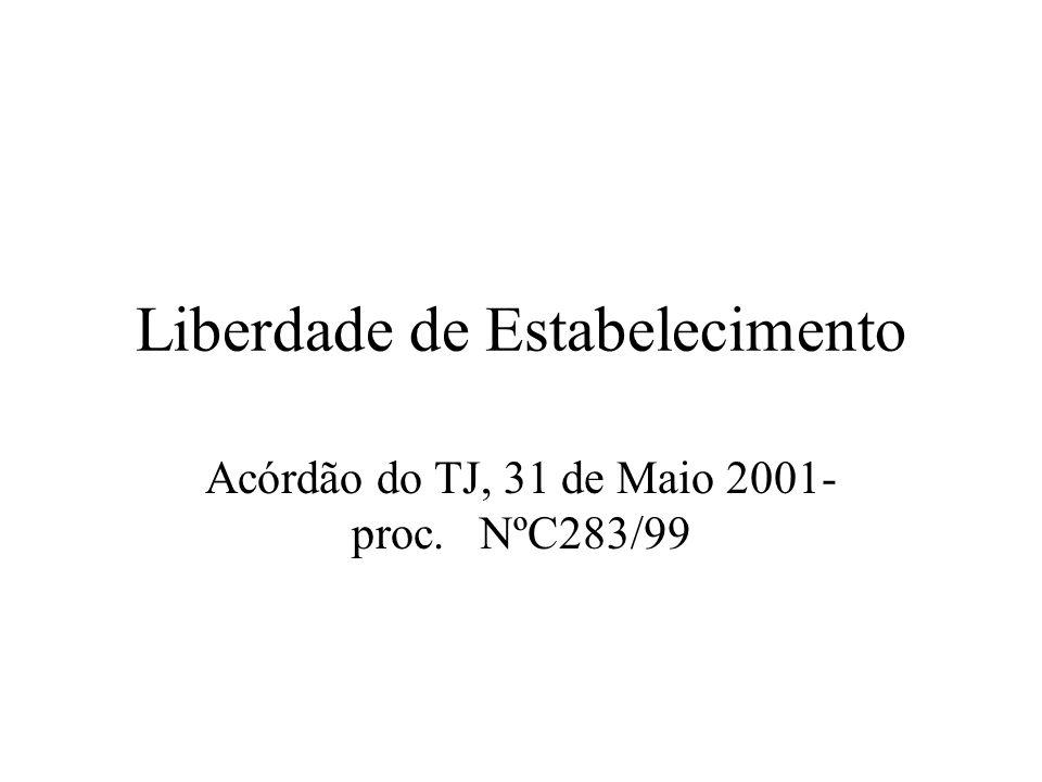 Liberdade de Estabelecimento Acórdão do TJ, 31 de Maio 2001- proc. NºC283/99